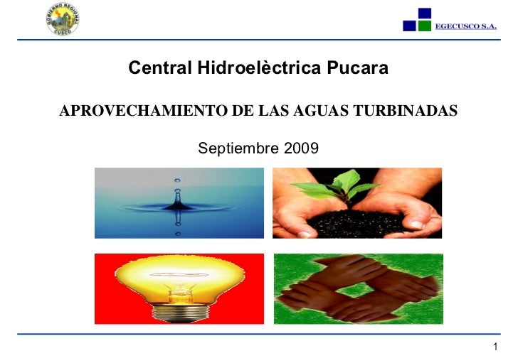 Central Hidroelèctrica Pucara APROVECHAMIENTO DE LAS AGUAS TURBINADAS Septiembre  2009