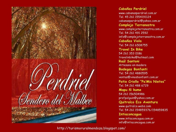 Cabañas Perdriel www.cabanasperdriel.com.ar Tel. 45 261 1554191124 [email_address] Complejo Terranostra www.complejoterran...