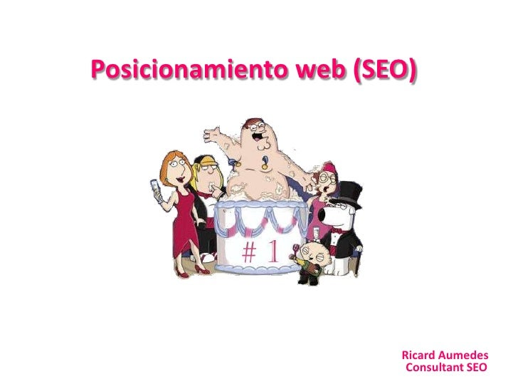 Posicionamiento web (SEO)<br />Ricard Aumedes<br />Consultant SEO<br />