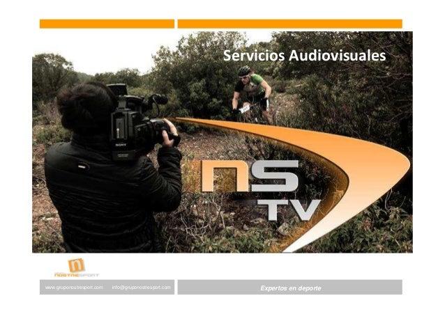 Expertos en Gestión DeportivaExpertos en deportewww.gruponostresport.com info@gruponostresport.com Servicios audiovisuales...