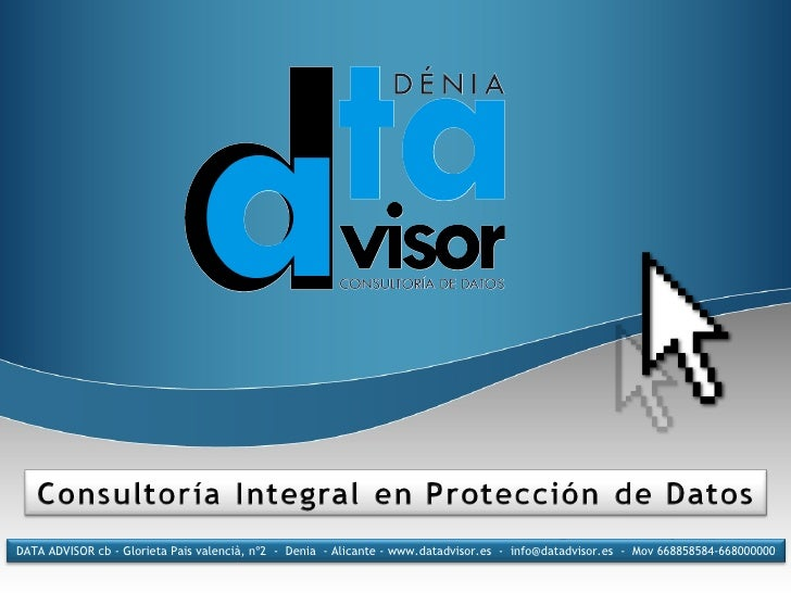 DATA ADVISOR cb  - Glorieta Pais valencià, nº2  -  Denia  - Alicante -  www.datadvisor.es  -  info@datadvisor.es  -  Mov 6...