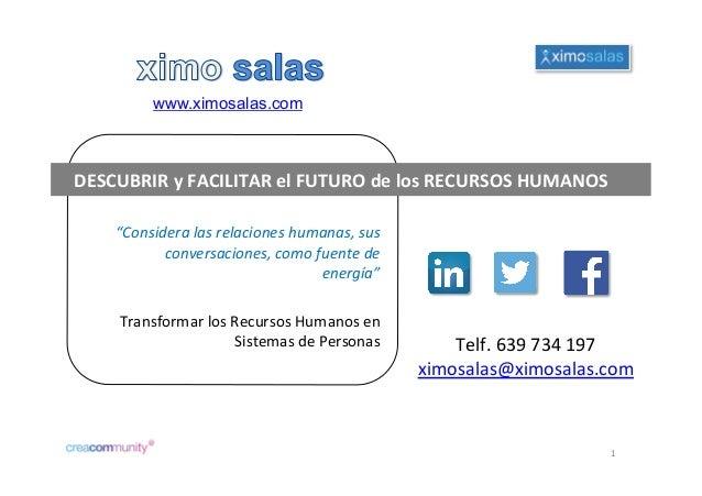 """""""Consideralasrelacioneshumanas,sus conversaciones,comofuentede energía""""  TransformarlosRecursosHumanosen S..."""