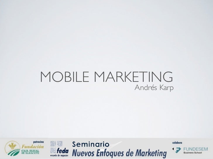 MOBILE MARKETING           Andrés Karp