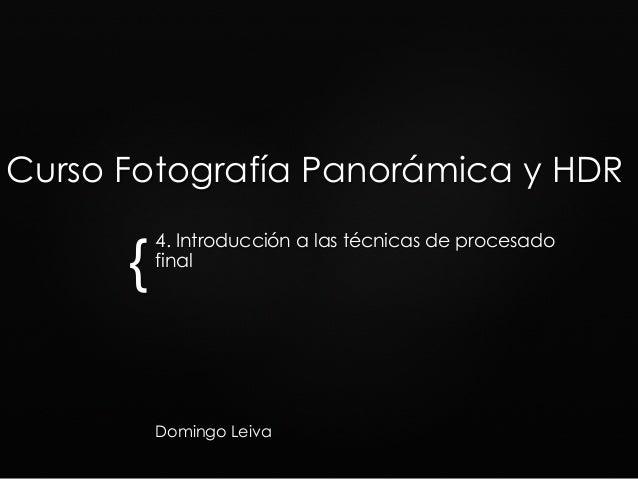 { Curso Fotografía Panorámica y HDR 4. Introducción a las técnicas de procesado final Domingo Leiva
