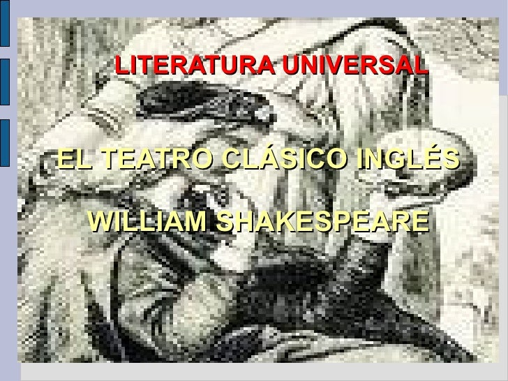 EL TEATRO CLÁSICO INGLÉS WILLIAM SHAKESPEARE LITERATURA UNIVERSAL