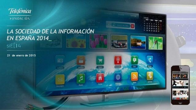 LA SOCIEDAD DE LA INFORMACIÓN EN ESPAÑA 2014_ 21 de enero de 2015
