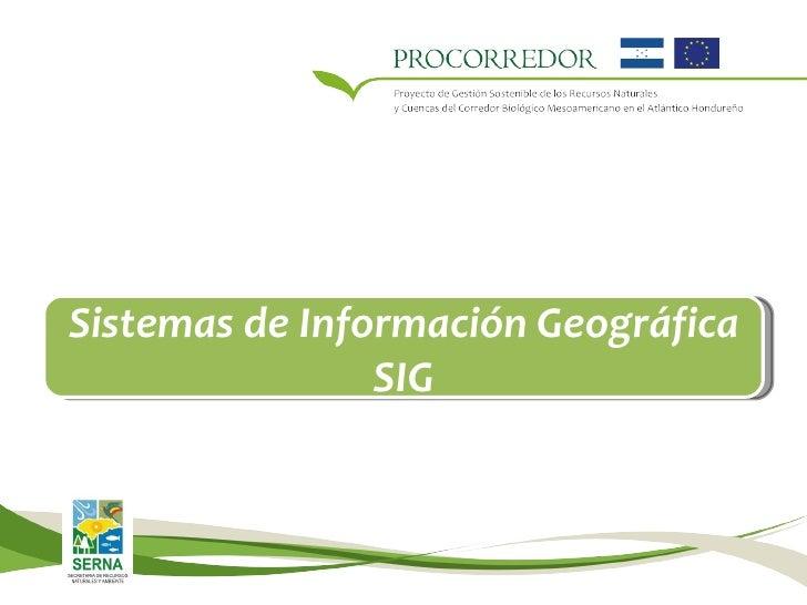 Curso de Cartografía Básica, Sistemas de Posicionamiento Global y Sistemas de Información Geográfica Sistemas de Informaci...