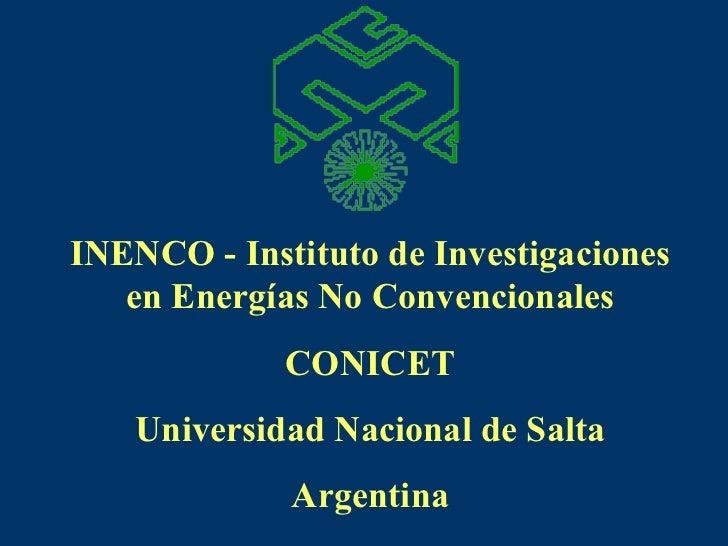 INENCO - Instituto de Investigaciones en Energías No Convencionales CONICET Universidad Nacional de Salta Argentina