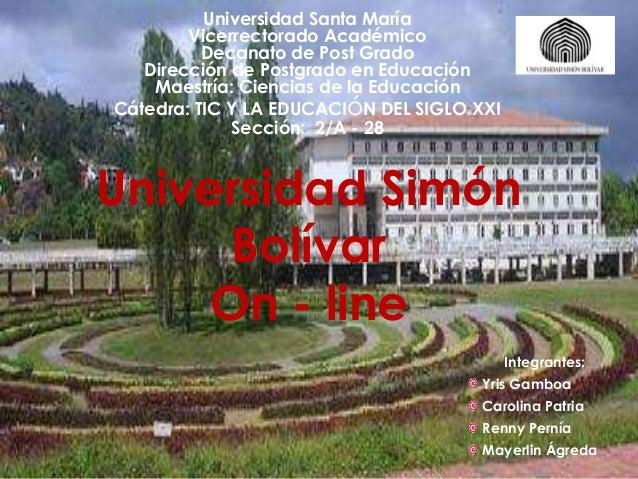 Universidad Santa María Vicerrectorado Académico Decanato de Post Grado Dirección de Postgrado en Educación Maestría: Cien...