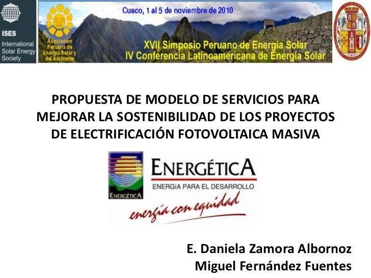 PROPUESTA DE MODELO DE SERVICIOS PARA MEJORAR LA SOSTENIBILIDAD DE LOS PROYECTOS DE ELECTRIFICACIÓN FOTOVOLTAICA MASIVA<br...