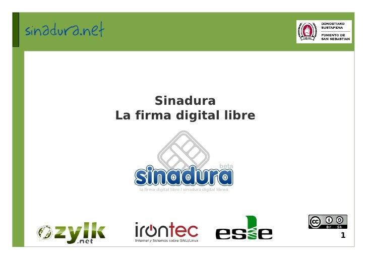Sinadura La firma digital libre                              1