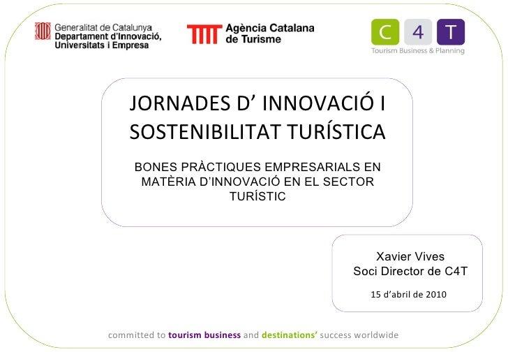 JORNADES D' INNOVACIÓ I SOSTENIBILITAT TURÍSTICA committed to  tourism business   and   destinations'   success worldwide ...