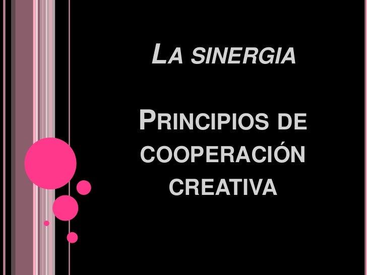 La sinergiaPrincipios de cooperación creativa<br />