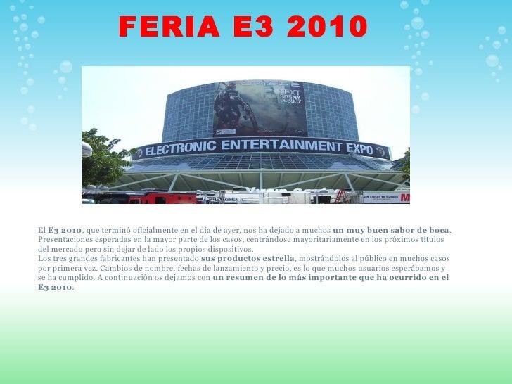 FERIA E3 2010 El  E3 2010 , que terminó oficialmente en el día de ayer, nos ha dejado a muchos  un muy buen sabor de boca ...