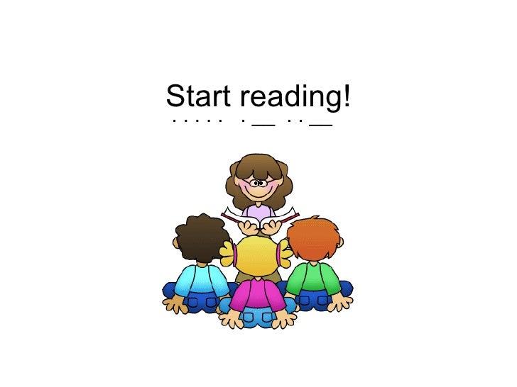 Start reading!   ..... . __ .. __