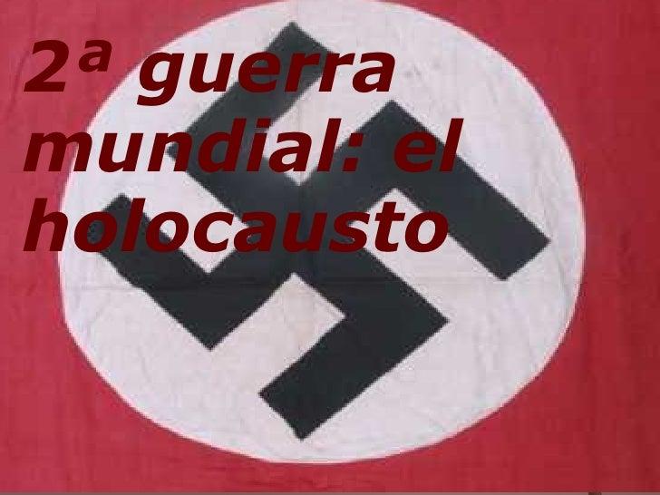 2ª guerra mundial: el holocausto