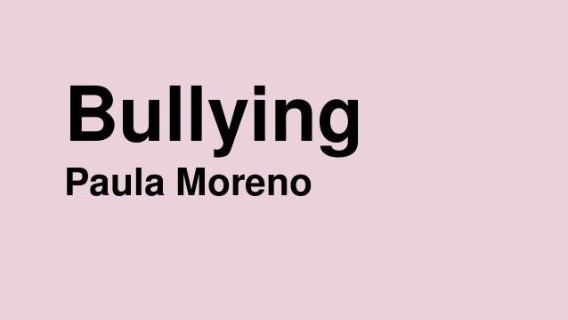 Bullying Paula Moreno