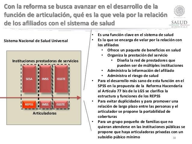 38 Con la reforma se busca avanzar en el desarrollo de la función de articulación, qué es la que vela por la relación de l...
