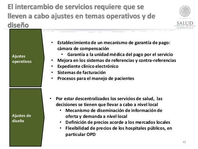 El intercambio de servicios requiere que se lleven a cabo ajustes en temas operativos y de diseño Ajustes operativos • Est...