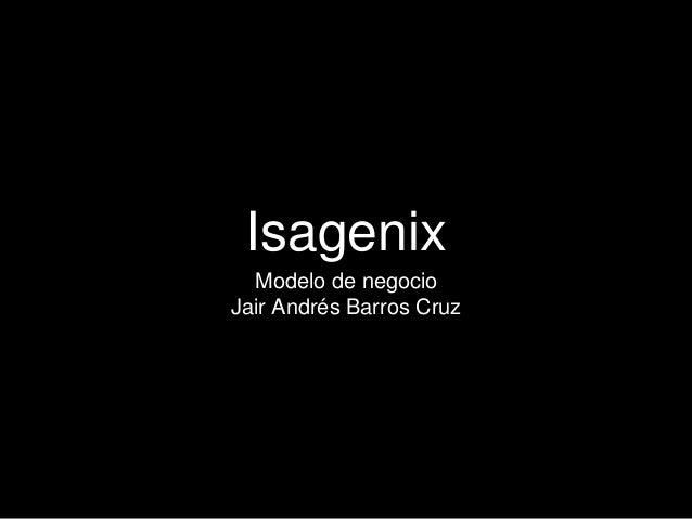 Isagenix Modelo de negocio Jair Andrés Barros Cruz