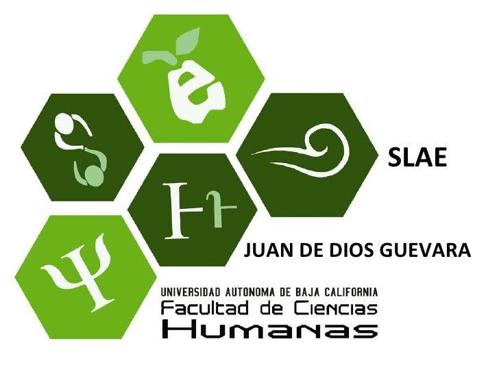 SLAE JUAN DE DIOS GUEVARA