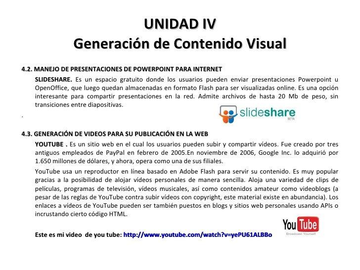 UNIDAD IV Generación de Contenido Visual <ul><li>4.2. MANEJO DE PRESENTACIONES DE POWERPOINT PARA INTERNET  </li></ul><ul>...