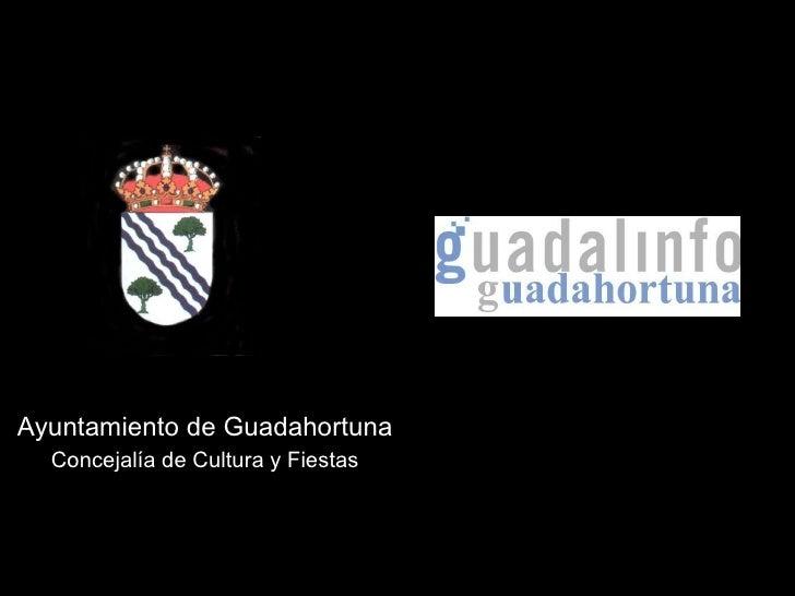Ayuntamiento de Guadahortuna Concejalía de Cultura y Fiestas