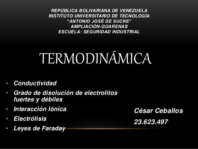 """TERMODINÁMICA César Ceballos 23.623.497 REPÚBLICA BOLIVARIANA DE VENEZUELA INSTITUTO UNIVERSITARIO DE TECNOLOGÍA """"ANTONIO ..."""