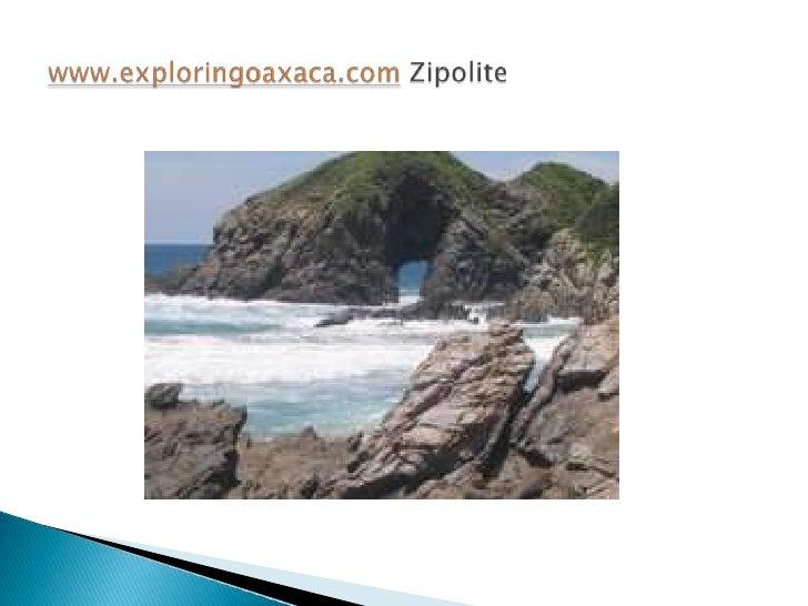 www.exploringoaxaca.comZipolite<br />