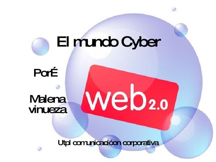 El mundo Cyber Por… Malena vinueza Utpl comunicacióon corporativa