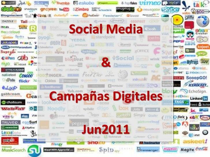 Social Media<br />&<br />Campañas Digitales<br />Jun2011<br />