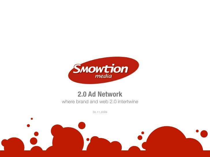 2.0 Ad Network where brand and web 2.0 intertwine               30.11.2009
