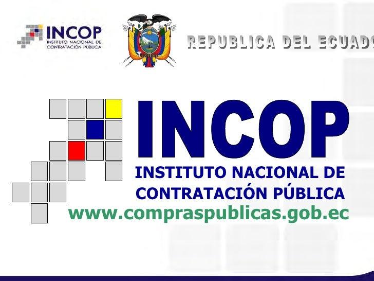 INSTITUTO NACIONAL DE      CONTRATACIÓN PÚBLICAwww.compraspublicas.gob.ec