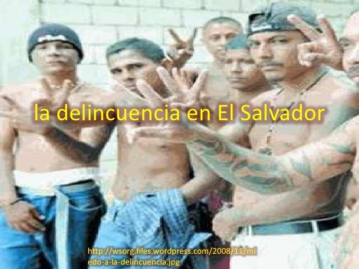 la delincuencia en El Salvador<br />http://wsorg.files.wordpress.com/2008/11/miedo-a-la-delincuencia.jpg<br />