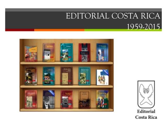 EDITORIAL COSTA RICA 1959-2015