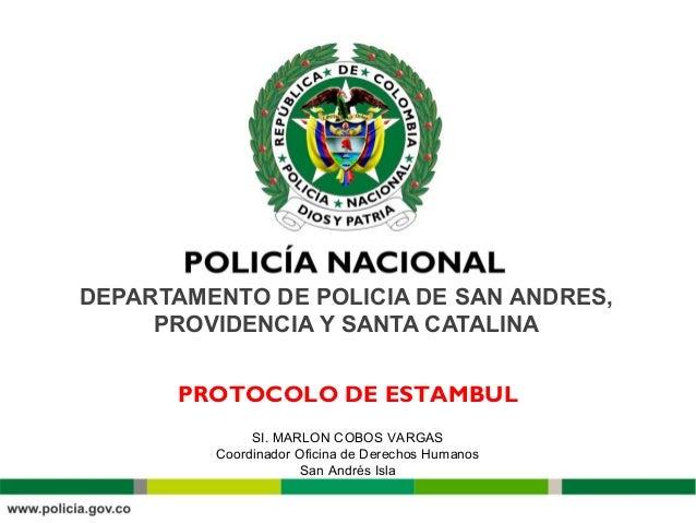 DEPARTAMENTO DE POLICIA DE SAN ANDRES, PROVIDENCIA Y SANTA CATALINA SI. MARLON COBOS VARGAS Coordinador Oficina de Derecho...