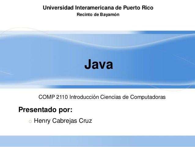 Universidad Interamericana de Puerto Rico                   Recinto de Bayamón                      Java     COMP 2110 Int...