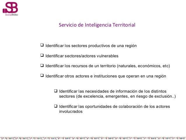 Servicio de Inteligencia Territorial   Identificar los sectores productivos de una región  Identificar sectores/actores ...