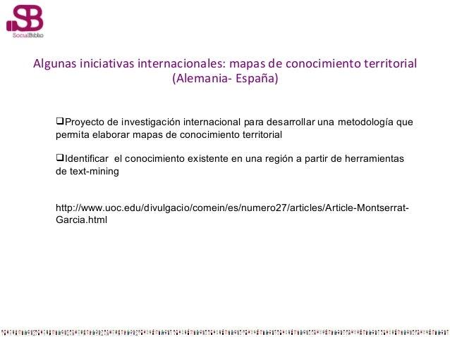 Algunas iniciativas internacionales: mapas de conocimiento territorial (Alemania- España) Proyecto de investigación inter...