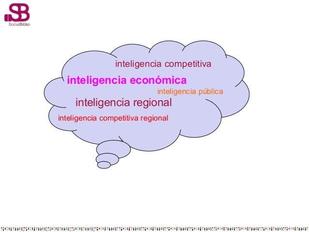 inteligencia competitiva  inteligencia económica inteligencia pública  inteligencia regional inteligencia competitiva regi...