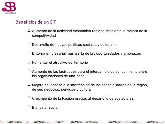 Beneficios de un SIT  Aumento de la actividad económica regional mediante la mejora de la competitividad  Desarrollo de ...