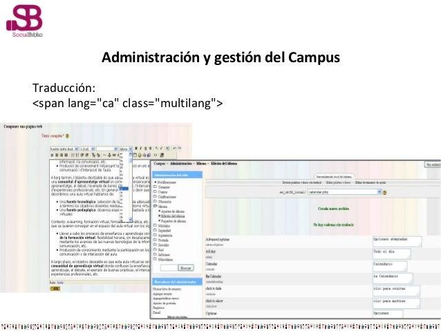 """Administración y gestión del CampusTraducción:<span lang=""""ca"""" class=""""multilang"""">"""