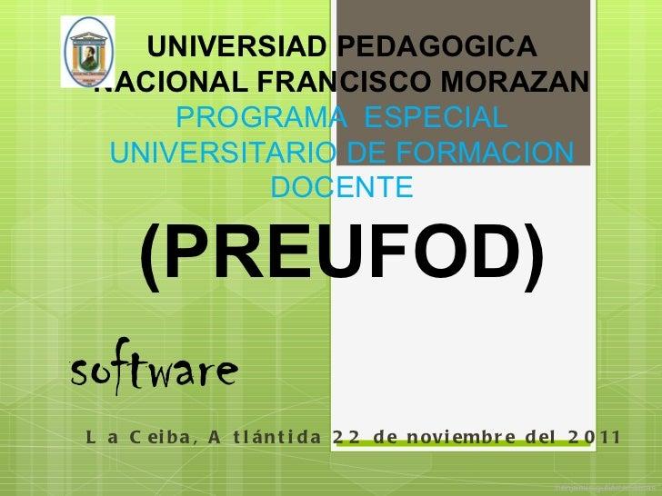 software benjamín gutiérrez lucas UNIVERSIAD PEDAGOGICA NACIONAL FRANCISCO MORAZAN PROGRAMA  ESPECIAL UNIVERSITARIO DE FOR...