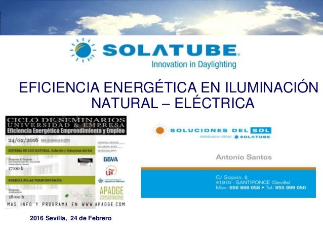 EFICIENCIA ENERGÉTICA EN ILUMINACIÓN NATURAL – ELÉCTRICA 2016 Sevilla, 24 de Febrero