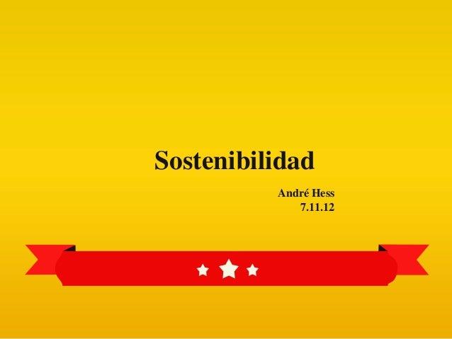 Sostenibilidad          André Hess             7.11.12