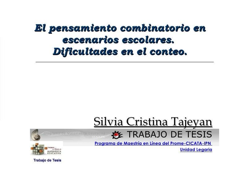 El pensamiento combinatorio en escenarios escolares.  Dificultades en el conteo. Silvia Cristina Tajeyan TRABAJO DE TESIS ...