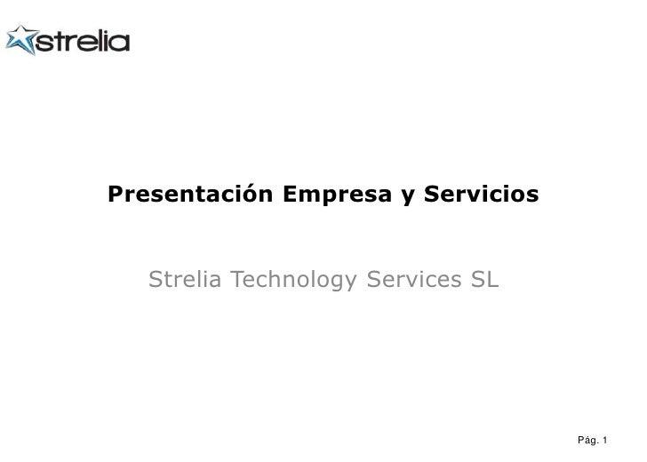 Presentación Empresa y Servicios<br />Strelia Technology Services SL<br />Pág. 1<br />