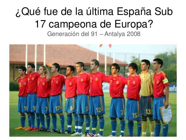 ¿Qué fue de la última España Sub 17 campeona de Europa? Generación del 91 – Antalya 2008