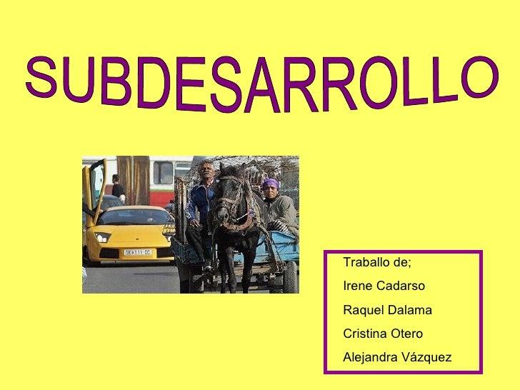 Traballo de; Irene Cadarso Raquel Dalama Cristina Otero Alejandra Vázquez