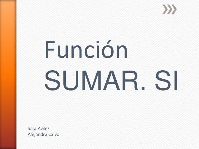 FunciónSUMAR. SISara AvilezAlejandra Calvo